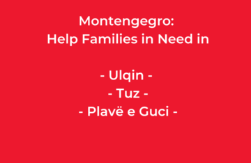 MONTENEGRO: Help Families in Need in Ulqin, Tuz, and Plavë e Guci